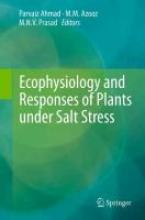 M. M. Azooz,   Parvaiz Ahmad,   M. N. V. Prasad Ecophysiology and Responses of Plants under Salt Stress