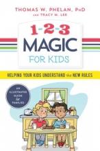 Thomas W., Ph.D. Phelan,   Tracy M. Lee 1-2-3 Magic for Kids