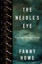 Howe, Fanny The Needle`s Eye
