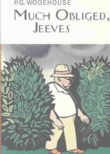 Wodehouse, P. G. Much Obliged, Jeeves