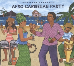 , PUTUMAYO PRESENTS * AFRO-CARIBBEAN PARTY