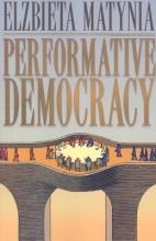 Matynia, Elzbieta Performative Democracy