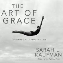 Kaufman, Sarah L. The Art of Grace