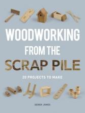 Jones, Derek Woodworking from the Scrap Pile