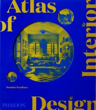 Dominic Bradbury, Atlas of Interior Design