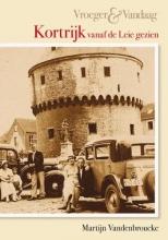 M.  Vandenbroecke Kortrijk - Vroeger en vandaag