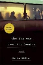 Muller, Herta Fox Was Ever the Hunter