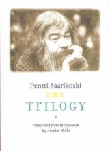 Saarikoski, Pentti Trilogy