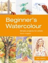 Hoggett, Sarah Beginner`s Watercolour