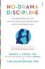 Daniel J. Siegel,   Tina Payne Bryson No-Drama Discipline
