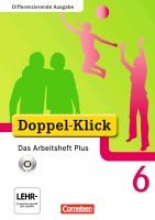 Adam, Grit,   Deters, Ulrich,   Hergesell, Dirk,   Jacobs, August-Bernhard,Doppel-Klick - Differenzierende Ausgabe. 6. Schuljahr. Das Arbeitsheft Plus mit CD-ROM