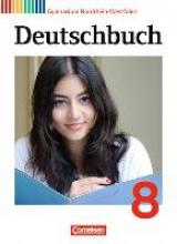 Gierlich, Heinz,   Wagener, Andrea,   Grunow, Cordula,   Joist, Alexander Deutschbuch Gymnasium 8. Schuljahr. Schülerbuch Nordrhein-Westfalen