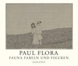 Flora, Paul Fauna, Fabeln und Figuren