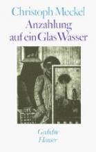 Meckel, Christoph Anzahlung auf ein Glas Wasser