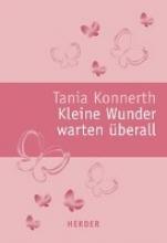 Konnerth, Tania Kleine Wunder warten berall