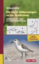 Fiedler, Wolfgang Die Vögel Mitteleuropas sicher bestimmen. Band 1