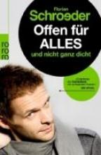 Schroeder, Florian Offen für alles und nicht ganz dicht