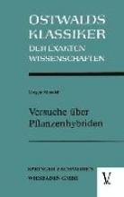 Gregor Mendel Versuche UEber Pflanzenhybriden