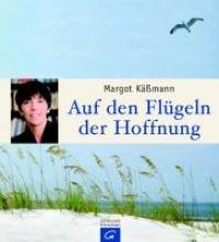 Käßmann, Margot Auf den Fl�geln der Hoffnung