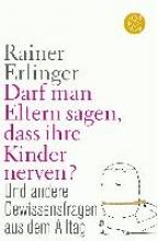 Erlinger, Rainer Darf man Eltern sagen, dass ihre Kinder nerven?