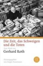 Roth, Gerhard Die Zeit, das Schweigen und die Toten
