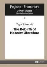 Schwartz, Yigal The Rebirth of Hebrew Literature