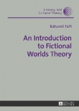Fort, Bohumil An Introduction to Fictional Worlds Theory