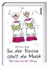 Abeln, Reinhard In der Kirche spielt die Musik