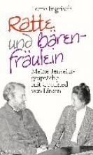 Ingrisch, Lotte Ratte und Bärenfräulein