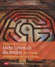 Denner, Gabriele Mehr Leben als du denkst