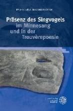 Hochkirchen, Eva-Maria Präsenz des Singvogels im Minnesang und in der Trouvèrepoesie