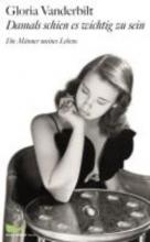 Vanderbilt, Gloria Damals schien all das wichtig zu sein