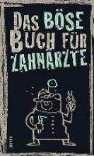 Höke, Linus Das böse Buch für Zahnärzte