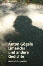 Gögele, Anton Limericks und andere Gedichte