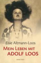 Altmann-Loos, Elsie Mein Leben mit Adolf Loos