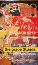 Große, Jürgen Die graue Stunde