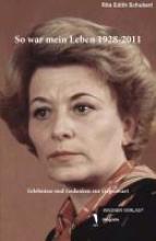 Schubert, Rita Edith So war mein Leben 1928 - 2011