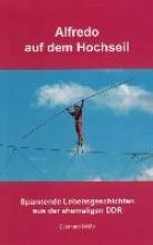 Heiße, Eberhard Alfredo auf dem Hochseil und 11 andere Geschichten