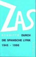 ZAS. Schnitte durch die spanische Lyrik 1945 - 1990