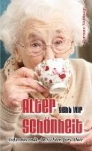 Alter geht vor Schönheit