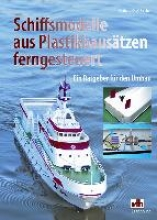 Fischer, Gerhard O. W. Schiffsmodelle aus Plastikbausätzen ferngesteuert