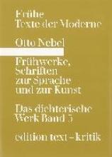 Nebel, Otto Frühwerke, Schriften zur Sprache und zur Kunst