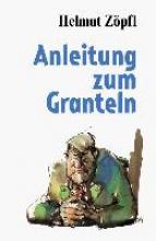 Zöpfl, Helmut Anleitung zum Granteln
