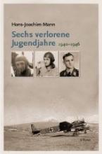 Mann, Hans-Joachim Sechs verlorene Jugendjahre