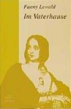Lewald, Fanny Meine Lebensgeschichte 1. Im Vaterhause