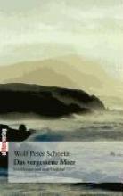 Schnetz, Wolf Peter Das vergessene Meer