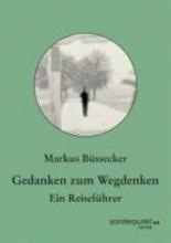 Büssecker, Markus Gedanken zum Wegdenken