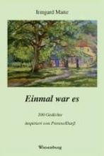 Matte, Irmgard Einmal war es