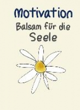 Motivation - Balsam fr die Seele