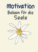 Motivation - Balsam für die Seele
